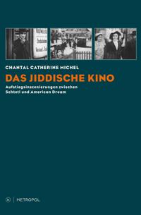Das Jiddische Kino: Aufstiegsinszenierungen zwischen Schtetl und American Dream